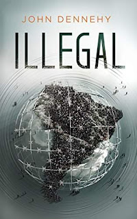 Illegal - a true story of love, revolution and crossing borders free book promotion John Dennehy