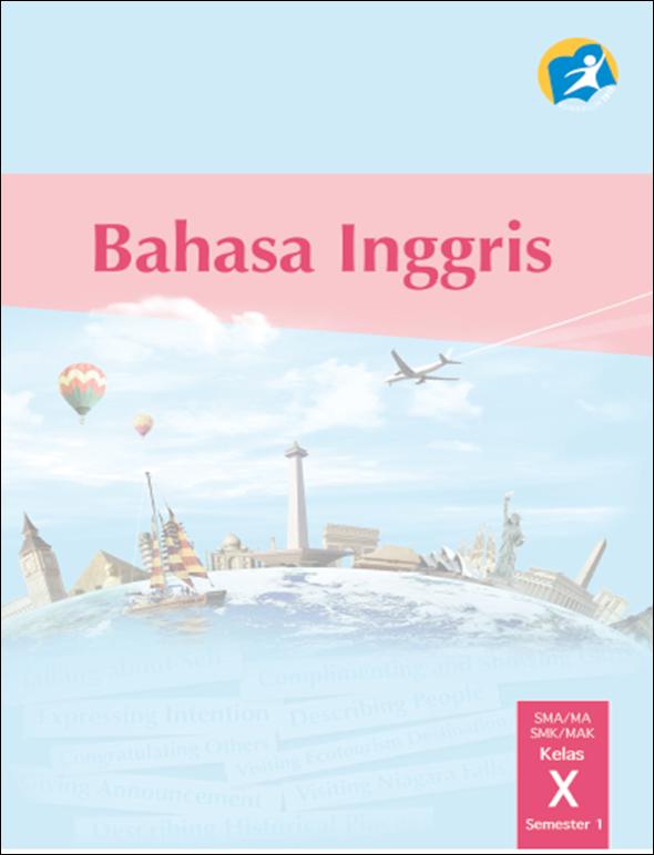 Blog Ilmu Matematika Buku Bahasa Inggris Kelas 10 Kurikulum 2013 Edisi Revisi 2014 Oleh Yoyo