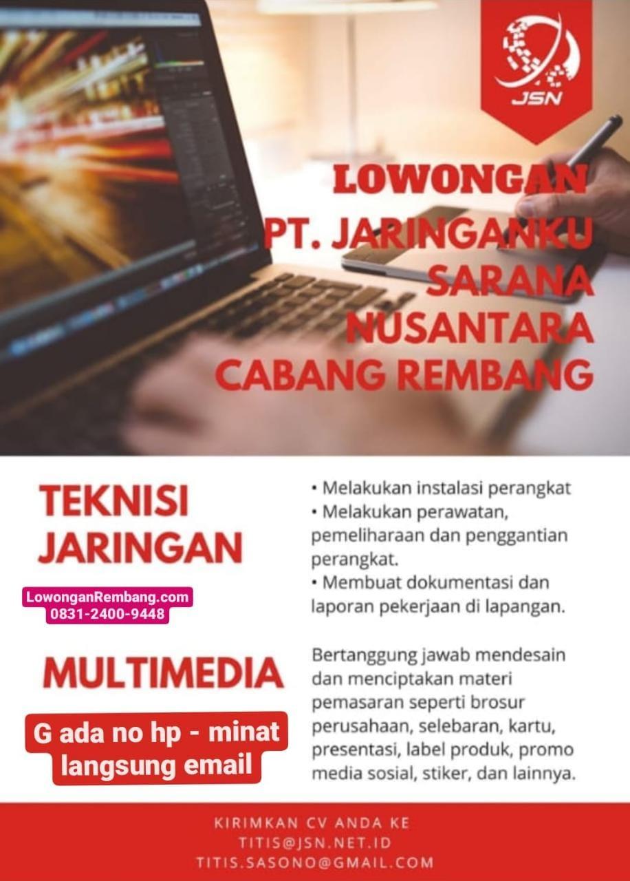 MUDAH & Gratis Melamarnya Cukup Email Di PT Jaringanku Sarana Nusantara Cabang Rembang Tanpa Syarat Pendidikan Umur