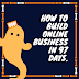 How to build online business in 97 days
