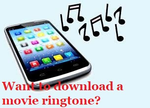 Want to download a movie ringtone?