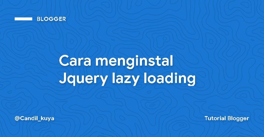 Cara menginstal Jquery lazy loading