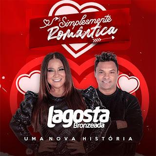 Lagosta Bronzeada - Simplesmente Romântica - Promocional - 2021