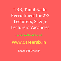 TRB, Tamil Nadu Recruitment for 272 Lecturers, Sr & Jr Lecturers Vacancies