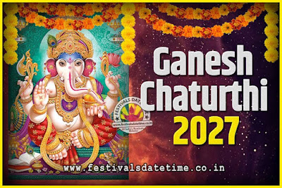 2027 Ganesh Chaturthi Pooja Date and Time, 2027 Ganesh Chaturthi Calendar