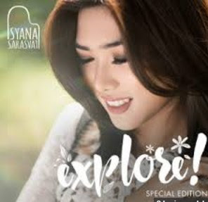 Download Lagu Isyana Sarasvati EXPLORE Mp3 Terbaru (Special Edition)
