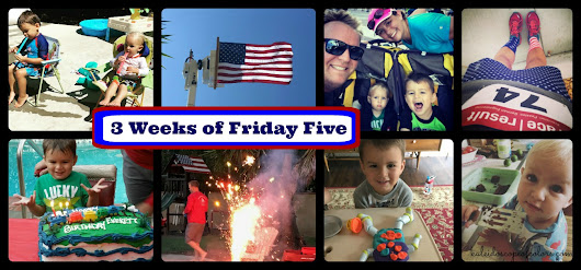 Three Weeks of Friday Five