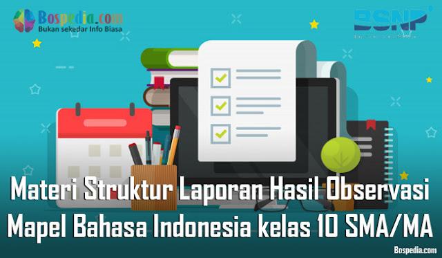 Materi Struktur Laporan Hasil Observasi Mapel Bahasa Indonesia kelas 10 SMA/MA