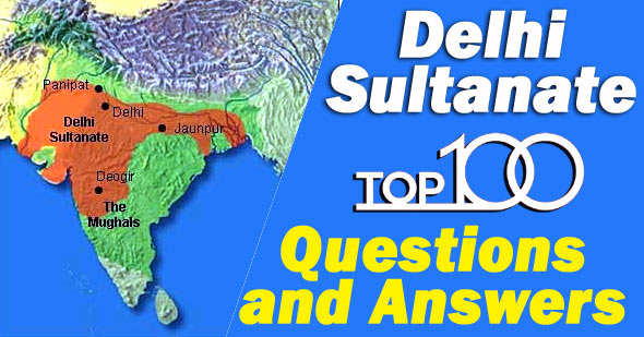 Top 100 Delhi Sultanate GK Questions and Answers MCQ with PDF