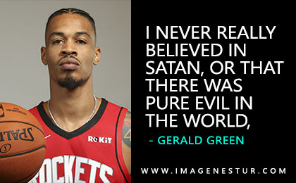 Here you get the most famous inspirational & motivational Gerald Green Quotes and Gerald Green Sayings and phrases with aesthetic quote images.