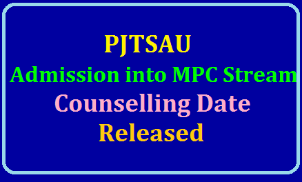 Counselling Date for Admission into PJTSAU 2019 Released @ pjtsau.edu.in /2019/07/counselling-date-for-admission-into-pjtsau-2019-released-at-pjtsau.edu.in.html