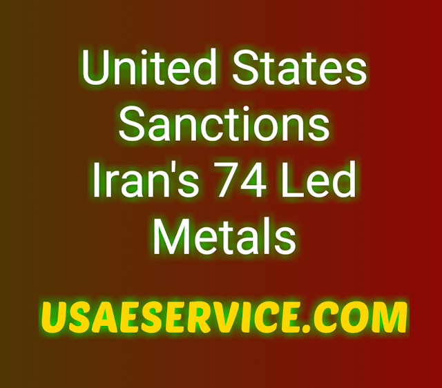 U.S. Sanctions Iran's 74 Led Metals