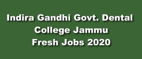 [J&K] Indira Gandhi Govt. Dental college Jammu Recruitment 2020 – IGGDCJ Fresh Jobs Apply Now