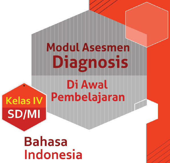 Unduh Buku Modul Asesmen Diagnosis Awal Pembelajaran Bahasa Indonesia Kelas 4 SD/MI