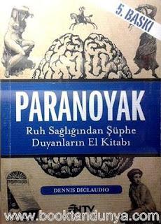 Dennis Diclaudio - Paranoyak - Ruh Sağlığından Şüphe Duyanların El Kitabı