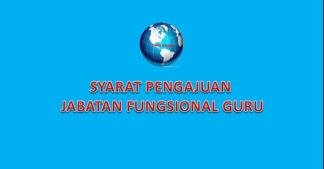 Syarat pengajuan jabatan fungsional guru