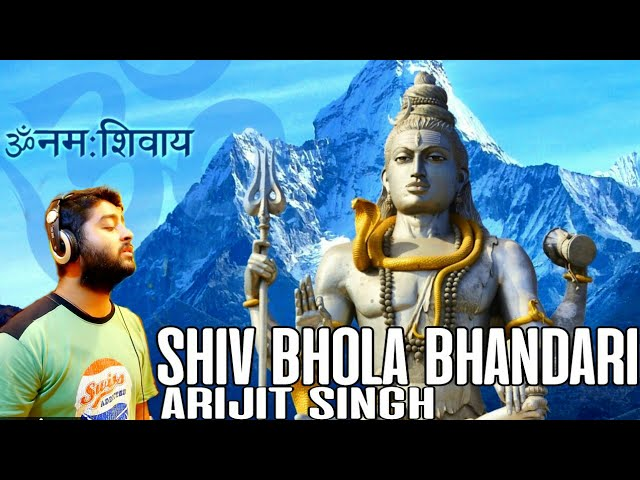 Shiv Bhola Bhandari - Arijit Singh Lyrics In Hindi