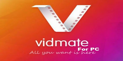Vidmate For PC Free Download Updated(Windows 7,8,10,xp &Mac)