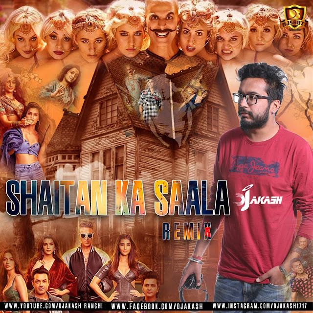 Shaitan Ka Saala Remix – DJ Akash Makkar
