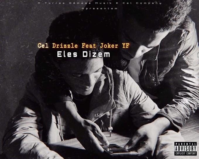 Cel Drizzle - Eles Dizem (Feat. Joker YF) [Baixar]