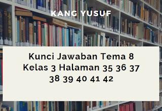 Kunci Jawaban Tema 8 Kelas 3 Halaman 35 36 37 38 39 40 41 42