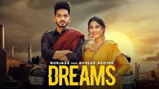 Dreams Lyrics- Gurjazz Ft. Gurlez Akhtar |New punjabi song
