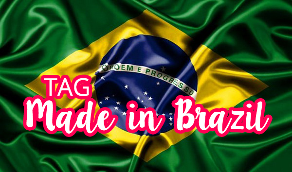 [TAG] Made in Brazil
