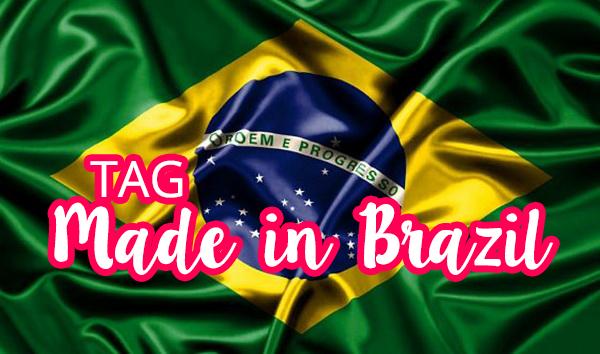 [TAG] Made in Brazil
