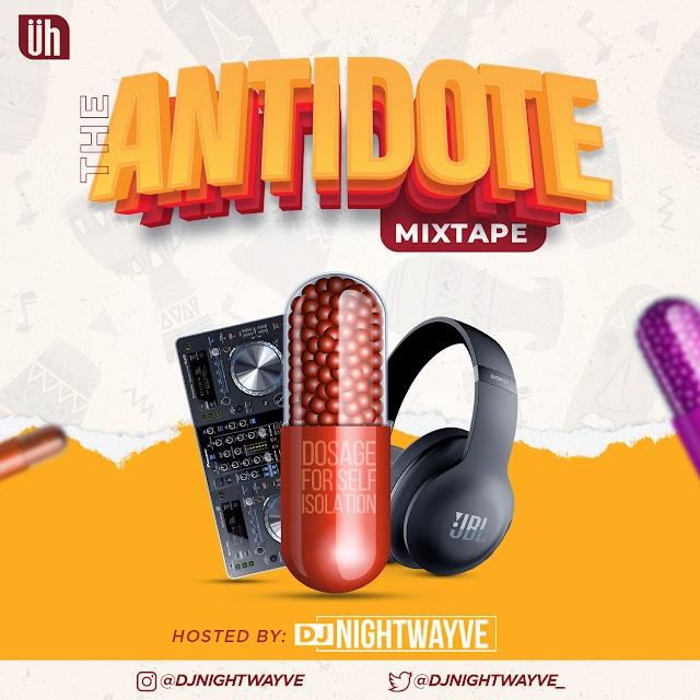 MIXTAPE: DJ Nightwayve -  The Antidote Mixtape