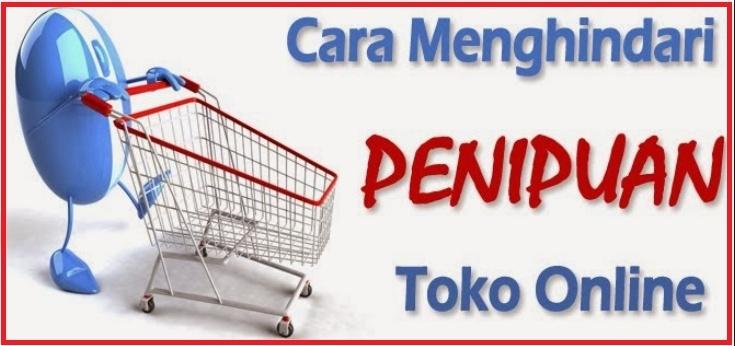 Informasi Umum: Tips Hindari Penipuan Belanja di Toko Online