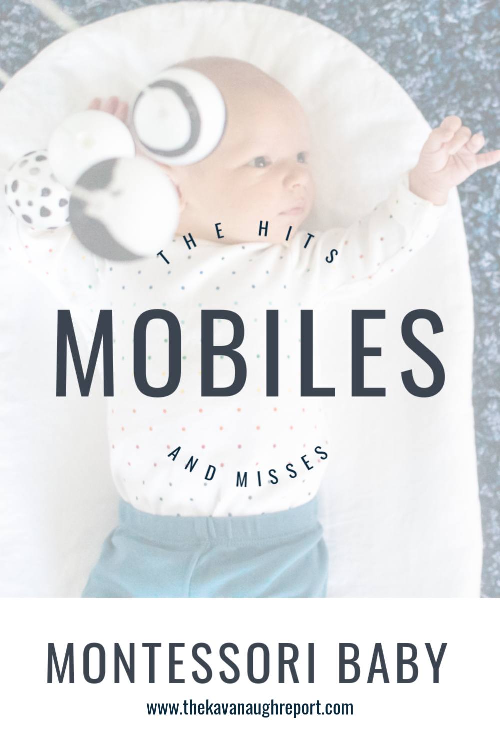 A look at the Montessori baby mobiles and which were hits and misses in our family