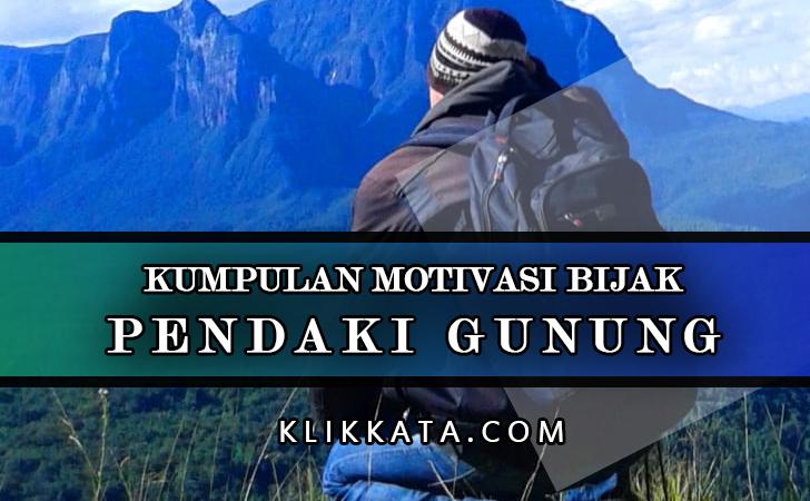 Kata Kata Pendaki Gunung : Kumpulan Motivasi Bijak dari Para Pendaki Gunung