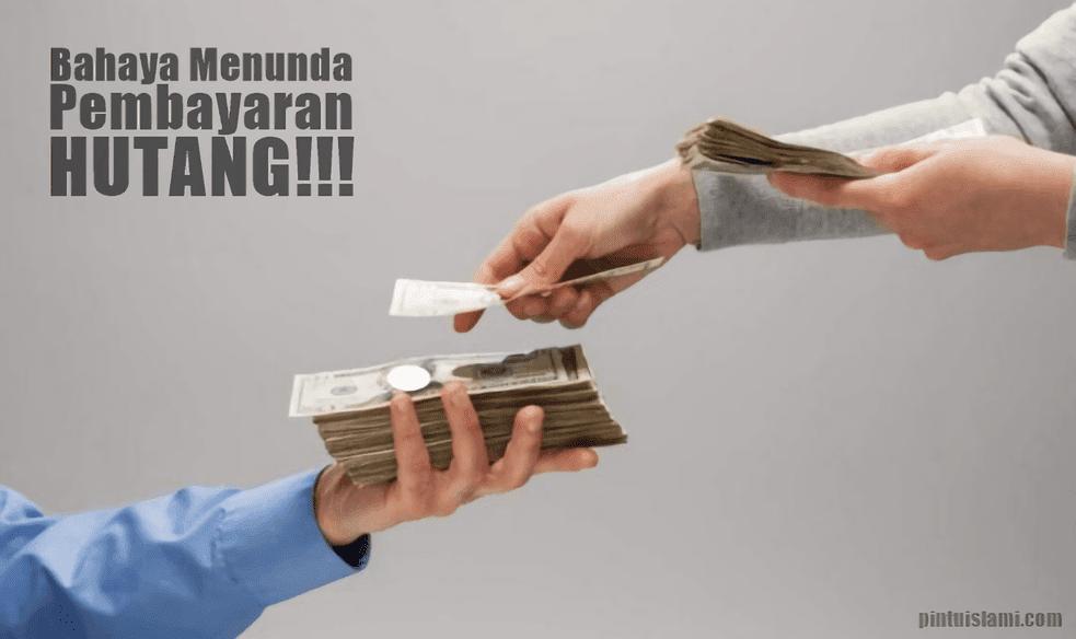 5 Bahaya Orang yang Suka Menunda Pembayaran Hutang