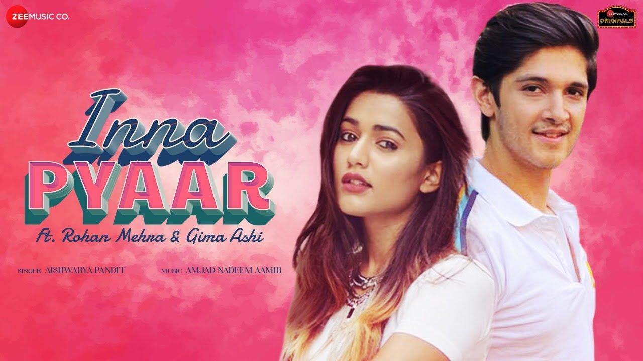 Inna Pyaar Lyrics - Rohan Mehra, Gima Ashi  Aishwarya Pandit  Amjad Nadeem Aamir