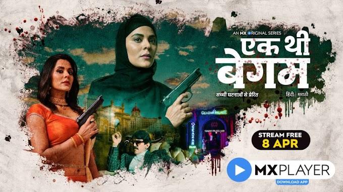 MX Player's Ek Thi Begum tells the untold story of a woman' s revenge against the most dangerous underworld gangster!
