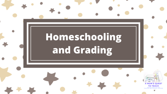 text: Homeschooling and Grading; A Mom's Quest to Teach logo; stars in background