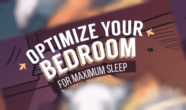 Optimize Your Bedroom for Maximum Sleep