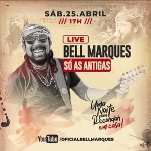 Bell Marques - Live - Só As Antigas - Abril - 2020