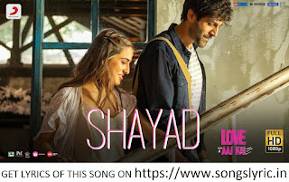 Shayad lyrics- Love Aaj Kal | Kartik | Sara | Arushi | Pritam | Arijit Singh