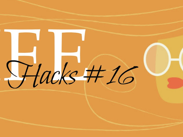 Life Hacks #16...