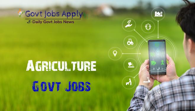 Agriculture Govt Jobs