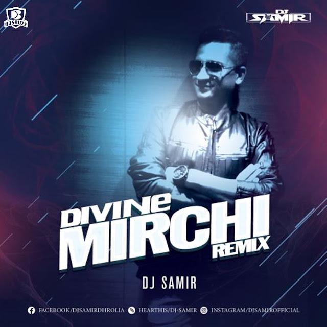 DIVINE – MIRCHI Feat. Stylo G, MC  Altaf & Phenom (DJ Samir Remix)