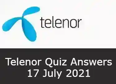 17 July Telenor Answers Today | Telenor Quiz Today 17 July 2021