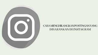cara menghilangkan postingan yang disarankan di home instagram