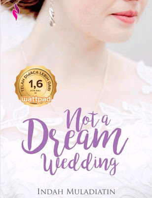 Novel Not A Dream Wedding Karya Indah Muladiatin PDF