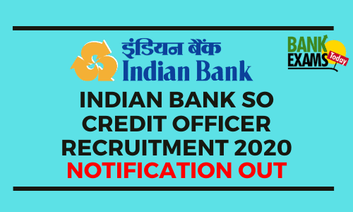 Indian Bank SO Credit Officer Recruitment 2020: Notification Out