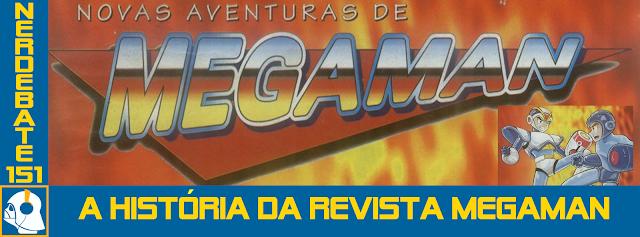 Nerdebate 151 - A História da Revista Megaman