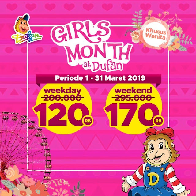 #Ancol #Dufan - #Promo Girls Month Harga Special Khusu Perempuan Se-Indonesia (s.d 31 Maret 2019)