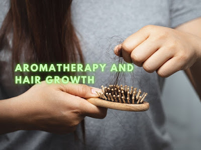 Aromatherapy and Hair Growth