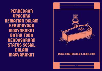perbedaan upacara kematian dalam kebudayaan masyarakat batak toba berdasarkan status sosial dalam masyarakat